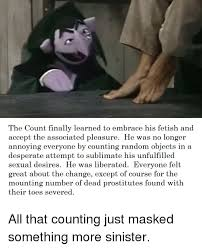 Desperate Sinister And All That The Count Finally Learned To Embrace His Fectish