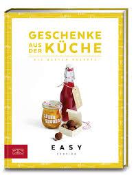 geschenke aus der küche die besten rezepte easy kochbücher