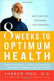 I Have Benefitted From Reading And Adopting The Ideas Suggestions Of Andrew Weil MD His Books Are Informative Provide Persuasive Facts