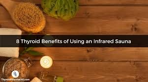benefits of infrared sauna for the thyroid dr izabella wentz