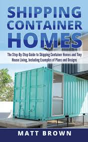 100 Containers Used As Homes Shipping Container The StepByStep Guide To Shipping