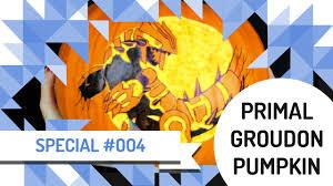 Minecraft Pumpkin Design by Pumpkin Carving Pokemon Primal Groudon Proto Groudon Halloweek