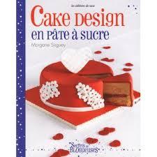 livre pate a sucre cake design en pâte à sucre broché morgane sirguey achat