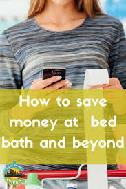 How To Save Money At Bed Bath & Beyond - Living On The Cheap Wedding Registry Bed Bath Beyond Discount Code For Skate Hut Bath And Beyond Croscill Black Friday 2019 Ad Sale Blackerfridaycom This Hack Can Save You Money At Wikibuy 17 Shopping Secrets Big Savings Rakuten Blog 9 Ways To Save Money The Motley Fool Nokia Body Composition Wifi Scale 5999 After 20 Off 75 Coupons How Living On Cheap Latest July Coupon Codes 50 Huffpost