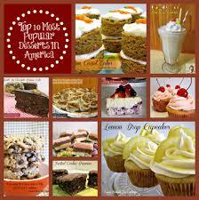 top 10 dessert recipes 10 most popular desserts in america