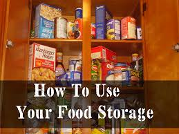How To Use Your Food Storage