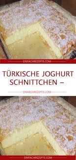 türkische joghurt schnittchen türkischer joghurt kuchen