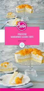 fruchtige mandarinen quark torte