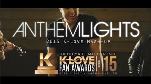 2015 K LOVE Fan Awards Songs of the Year by Anthem Lights