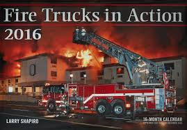 Fire Trucks In Action 2016: 16-Month Calendar September 2015 Through ...