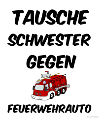 Swap Sister For Fire Truck - Baby Toddler Sayings