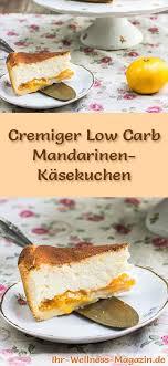 cremiger low carb mandarinen käsekuchen rezept ohne zucker