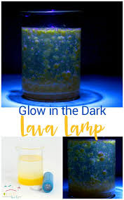 Make A Glow In The Dark Lava Lamp And Learn About Science At Same Time