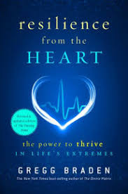 Resilience From The Heart Power To Thrive In Lifes Extremes