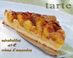 tarte aux mirabelles a la creme d amandes et si c était bon