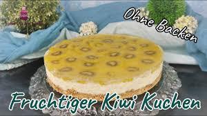 fruchtiger kiwi kuchen ohne backen erfrischend einfach lecker no bake rezept