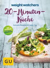 weight watchers 20 minuten küche schnelle rezepte für jeden