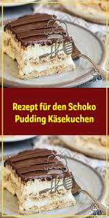rezept für den schoko pudding käsekuchen food