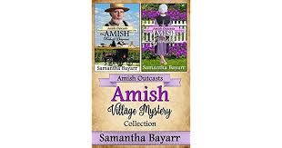 Amish Village Mystery Collection And Romance By Samantha Bayarr
