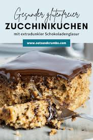 gesunder glutenfreier zucchinikuchen oats and crumbs