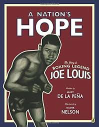 A Nations Hope The Story Of Boxing Legend Joe Louis By