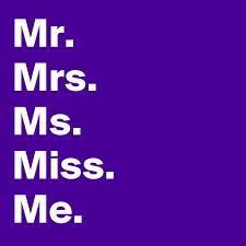 Mr Mrs Ms Miss Me
