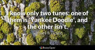 Quote I Know Only Two Tunes One Of Them Is Yankee Doodle And