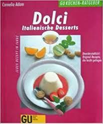 dolci italienische desserts original rezepte die leicht