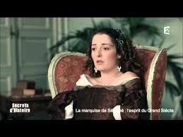 madame la marquise lyrics secrets d histoire la marquise de sévigné l esprit du grand