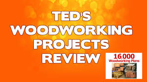 Free Easy Small Woodworking Plans by Woodworking Projects Teds Woodworking Projects Review Youtube