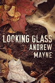 Looking Glass The Naturalist Book 2 By Mayne Andrew