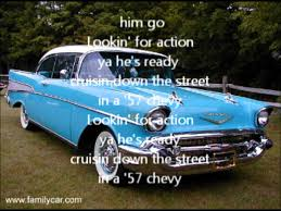57 Chevy Lyrics/Song Pam Schwetz DNA 1985 - YouTube Chevy Corvett Country Songchevy Aveo Racer Field Notesthe Mountain Project The Chevy Trucks Awesome Later Truck With Custom Wheels 100 Years Of Thegentlemanracercom 00 12 Ton Being Built Up Down East Offroad 2016 Silverado Hd Kid Rock Concept Gm Authority Dingen Celebrates Ctennial With New Pandora Radio Station In Country Music Lyrics 052014 Overthking It 57 Lyricssong Pam Schwetz Dna 1985 Youtube Pickups Edition Lambrecht Chevrolet Classic Auction Update Trucks The Sale