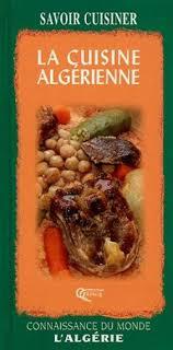 la cuisine alg駻ienne la cuisine algerienne abebooks