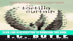 Tortilla Curtain Summary End by Tortilla Curtain Essay Compare And Contrast Essay On High
