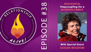 38 Successful Stepcoupling For Blended Families With Susan Wisdom
