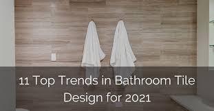 11 top trends in bathroom tile design for 2021 home