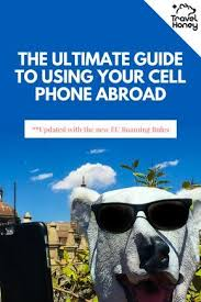 Read the Ultimate Guide to Using Your Cell Phone Abroad to learn whether you can