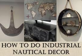 How To Do Industrial Nautical Decor