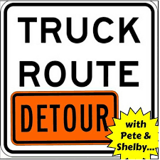 100 Truck Route Sign Detour With Pete Shelby YouTube