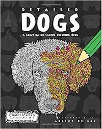 Amazon Detailed Dogs A Complicated Canine Coloring Book 9781517330965 Antony Briggs Books