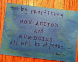 Practicing Non Action and Non Doing – Tao Te Ching Daily