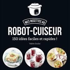 livre thermomix ma cuisine 100 fa輟ns pdf ma cuisine 100 fa輟ns pdf gratuit 28 images ma cuisine 100