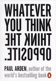100 Whatever You Think Think The Opposite Ebook Buy Book Online At Low Prices