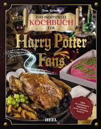 das inoffizielle kochbuch für harry potter fans grimm tom