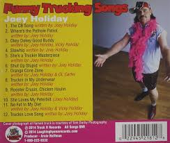 Joey Holiday - Funny Trucking Songs - Amazon.com Music Top Ten Tunes For Truckers 16 Greatest Truck Driver Hits Full Album 1978 Youtube Like Progressive Driving School Today Httpwwwfacebook Various Artists Best Of Songs Cd Products The Rise And Fall The Trucker As An American Hero In Song Hello Return From Leave Absence Omega Forums Cargo New Year Android Apps On Google Play 17 Towns 2017 Big Cabin Provides Window To Trucking World Joey Holiday Funny Trucking Amazoncom Music Jenkins Farm A Family Business Fitzgerald Usa Im A Road Hammerthe Hammersmusic Video Playlist