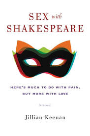 Sex With Shakespeare Heres Much To Do Pain But More Love By Jillian Keenan Paperback