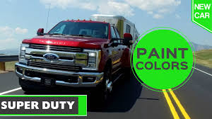 100 Ford Truck Colors 2017 FORD SUPER DUTY PAINT COLORS YouTube
