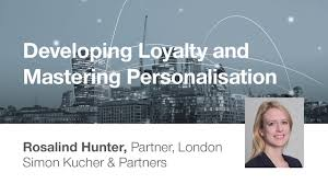 developing loyalty and mastering personalisation
