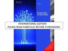 Fundamentals of Logic Design 7th Edition Larry Kinney Jr Charles
