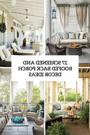 Diy Screened In Porch Decorating Ideas by Screened In Porch Decorating Ideas And Photos Custom Set Furniture
